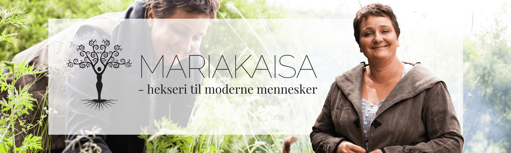 MARIAKAISA - hekseri til moderne mennesker